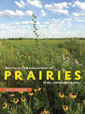 The Ecology and Management of Prairies in the Central United States