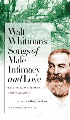 Walt Whitman's Songs of Male Intimacy and Love