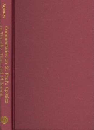 Commentaries on St. Paul's Epistles to Timothy, Titus, and Philemon