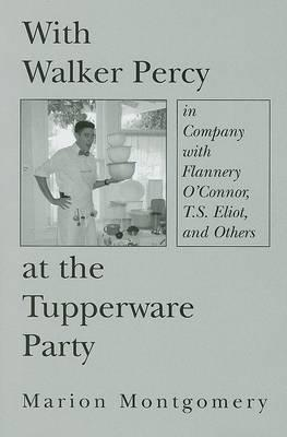 With Walker Percy at the Tupperware Party