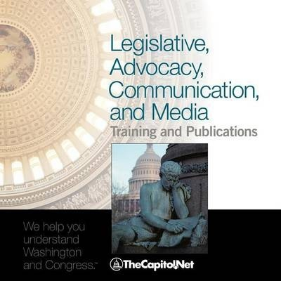 Legislative, Advocacy, Communication, and Media Training and Publications