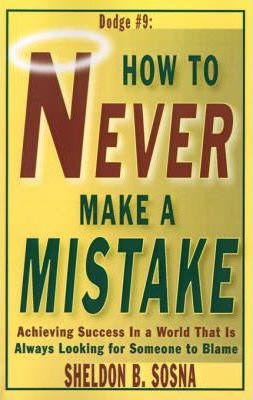 How to Never Make a Mistake