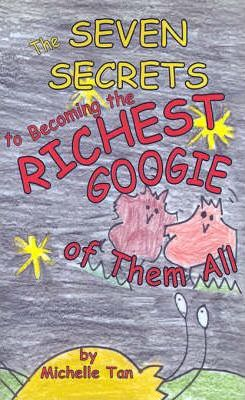 The Seven Secrets to Becoming the Richest Googie of Them All