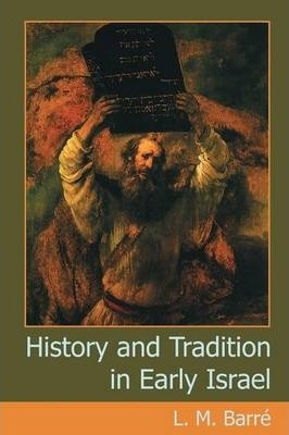 History and Tradition in Early Israel