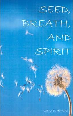 Seed, Breath, and Spirit