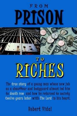 From Prison to Riches