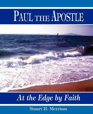 Paul the Apostle: at the Edge by Faith
