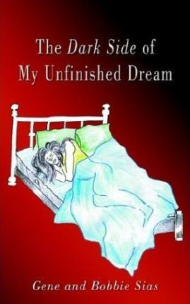 The Dark Side of My Unfinished Dream