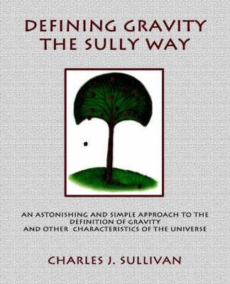Defining Gravity the Sully Way