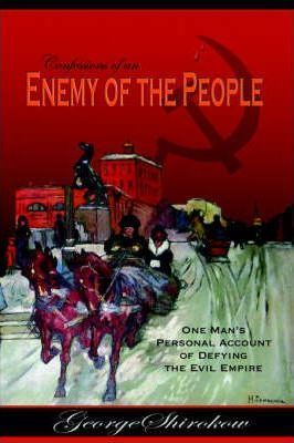 Confessions of an Enemy of the People