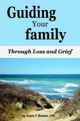 Guiding Your Family Through Loss and Grief