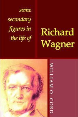 Some Secondary Figures in the Life of Richard Wagner