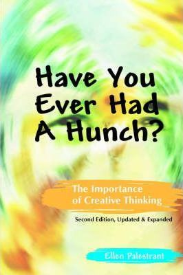 Have You Ever Had a Hunch? the Importance of Creative Thinking