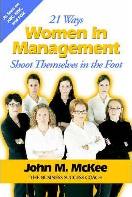 21 Ways Women in Management Shoot Themselves in the Foot