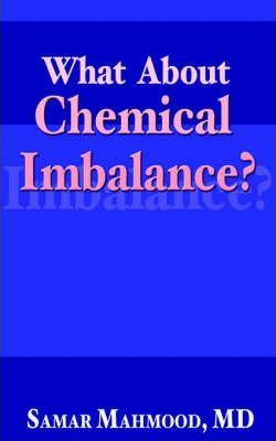 What about Chemical Imbalance?