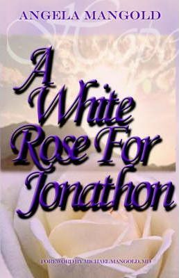 A White Rose for Jonathon