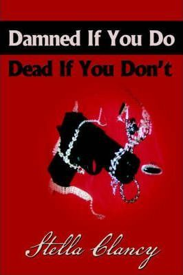 Damned If You Do, Dead If You Don't
