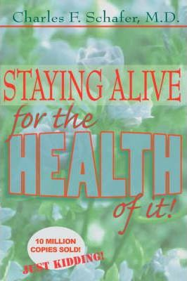 Staying Alive for the Health of It