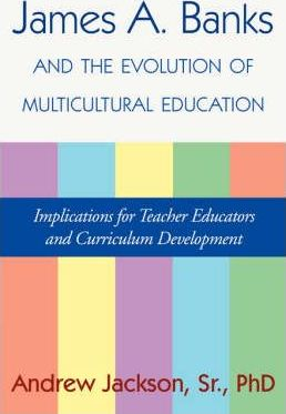 James A. Banks and the Evolution of Multicultural Education