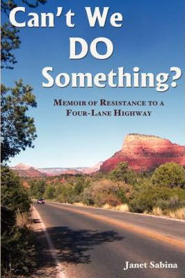 Can't We Do Something? Memoir of Resistance to a Four-Lane Highway