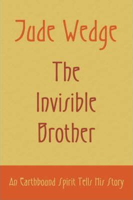 Jude Wedge, the Invisible Brother