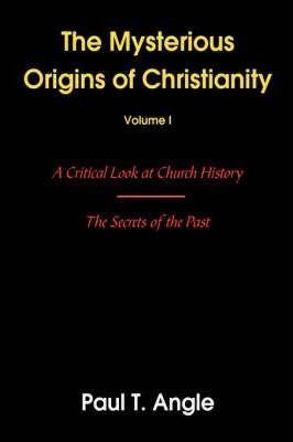 The Mysterious Origins of Christianity