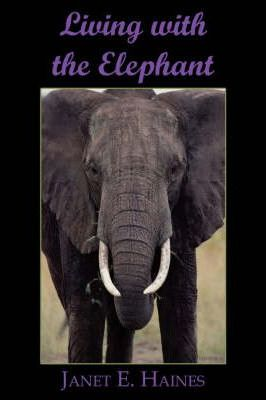 Living with the Elephant