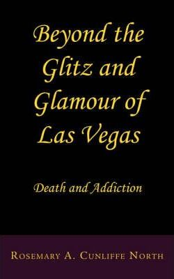 Beyond the Glitz and Glamour of Las Vegas