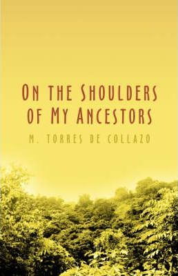 On the Shoulders of My Ancestors