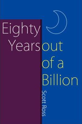 Eighty Years Out of a Billion