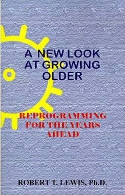 A New Look at Growing Older
