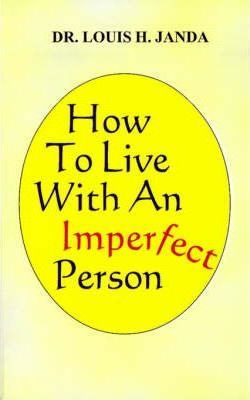 How to Live with an Imperfect Person