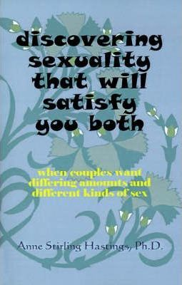 Discovering Sexuality That Will Satisfy You Both