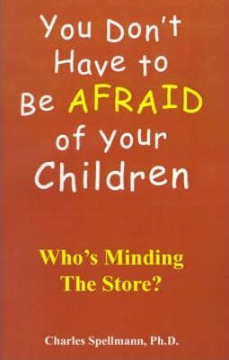 You Don't Have to Be Afraid of Your Children