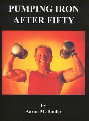 Pumping Iron After Fifty
