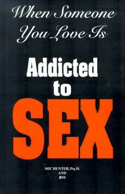 When Someone You Love is Addicted to Sex