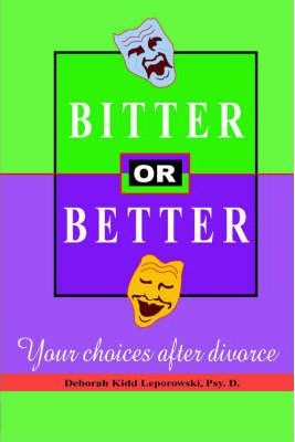 Bitter or Better - Your Choice After Divorce