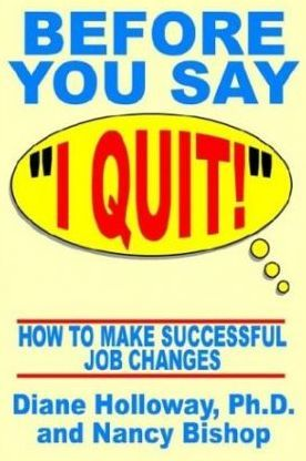 "Before You Say ""I Quit!"""