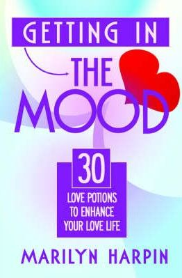 Getting In The Mood - 30 Love Potions To Enhance Your Love Life