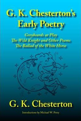 G. K. Chesterton's Early Poetry