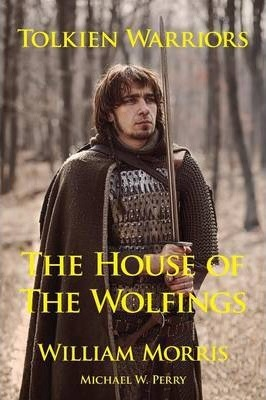 Tolkien Warriors-The House of the Wolfings