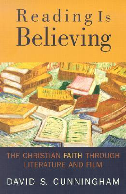 Reading is Believing: the Christian Faith through Literature & Film