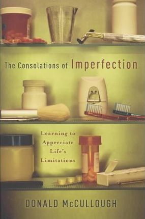 The Consolations of Imperfection