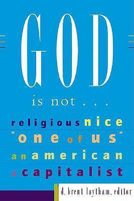 God is Not...