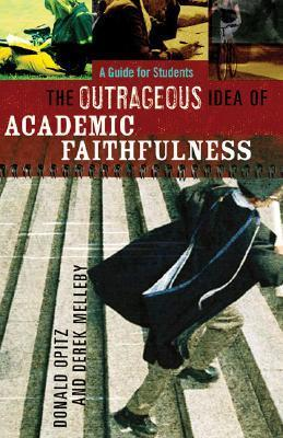 The Outrageous Idea of Academic Faithfulness