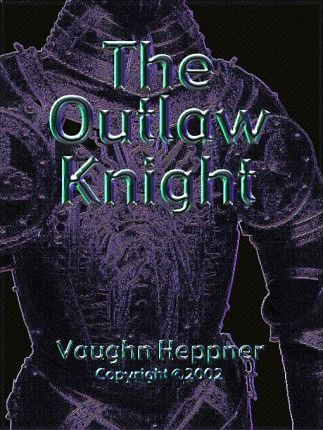 The Outlaw Knight, Book II of the Knights Trilogy