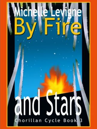By Fire and Stars - Chorillan Cycle Book III