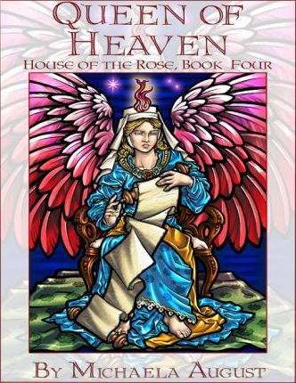 Queen of Heaven (House of the Rose, Book Four)