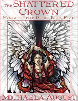 The Shattered Crown (House of the Rose, Book Five)