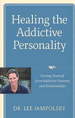 Healing The Addictive Personality rns and Relationships